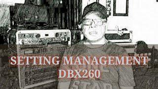 SETTING MANAGEMENT DBX 260 UNTUK SOUND SYSTEM #1