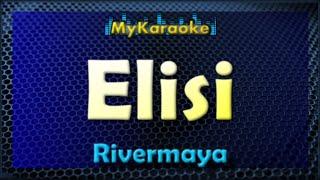 Elisi - Karaoke version in the style of Rivermaya