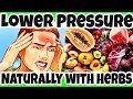 How to Lower HIGH BLOOD PRESSURE Naturally with Herbs? How HERBS Affect Your BLOOD PRESSURE?