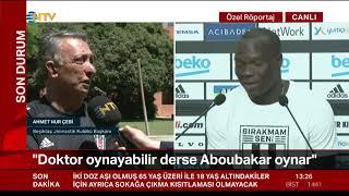 Ahmet Nur Çebi'den Sergen Yalçın, Aboubakar ve şampiyonluk açıklamaları