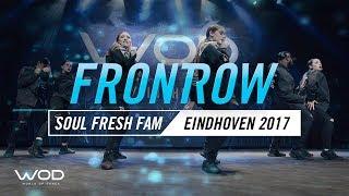 Soul Fresh Fam   FrontRow   World of Dance Eindhoven Qualifier 2017   #WODEIN17