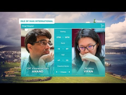 Chess.com Isle of Man International: Final Round | Anand Vs Hou Yifan