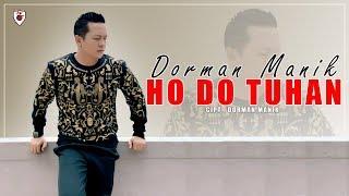 Dorman Manik - Ho Do Tuhan ( Official Video )