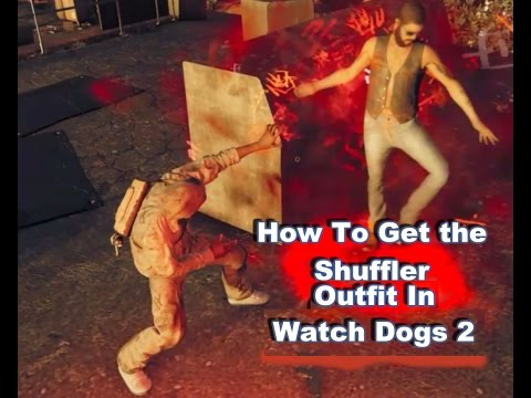 In Depth How to get The shuffler outfit in watch Dogs 2