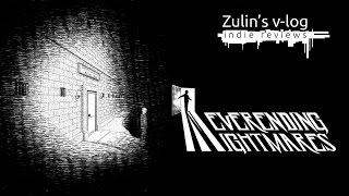 neverending Nightmares - Обзор Zulins v-log