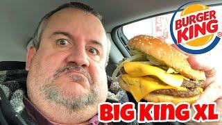 The Burger King Big King XL Food Review