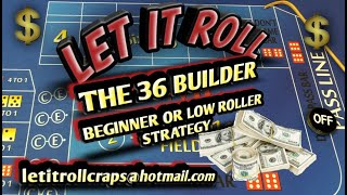 Craps Betting Strategy - THE 36 BUILDER - BEGINNER OR LOW ROLLER STRATEGY