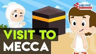 I Want To Visit Mecca - Lagu Anak Islami  - Lagu Anak Indonesia