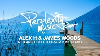 Alex H & James Woods - Atitlan (Blood Groove & Kikis Remix) [PMF007] [Free download]