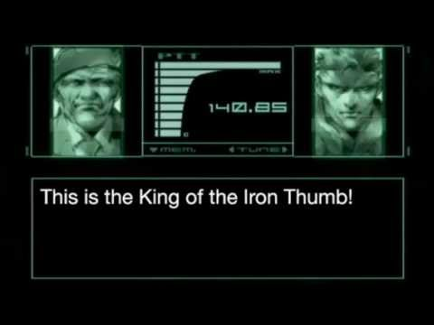 """David Hayter the voice of Solid Snake saying """"this is the King of the Iron Thumb!"""""""