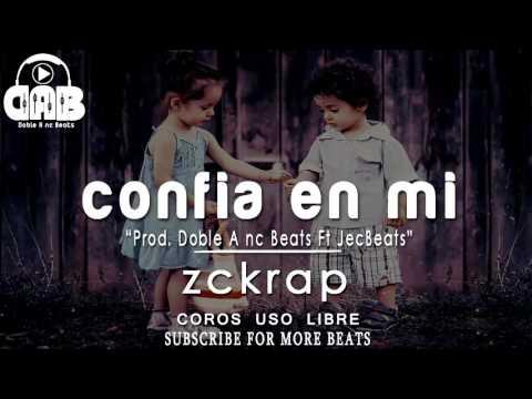Confia En Mi - Base De Rap Romantico Con Coro 2018 | Zckrap | Love Beat [Doble A nc Ft Jec]