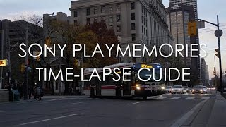 The Ultimate Sony PlayMemories Time-Lapse Guide