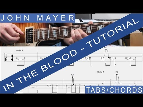 John Mayer - In the Blood, COMPLETE GUITAR LESSON, Tutorial, Chords, TABS, Rhythm, SOLO