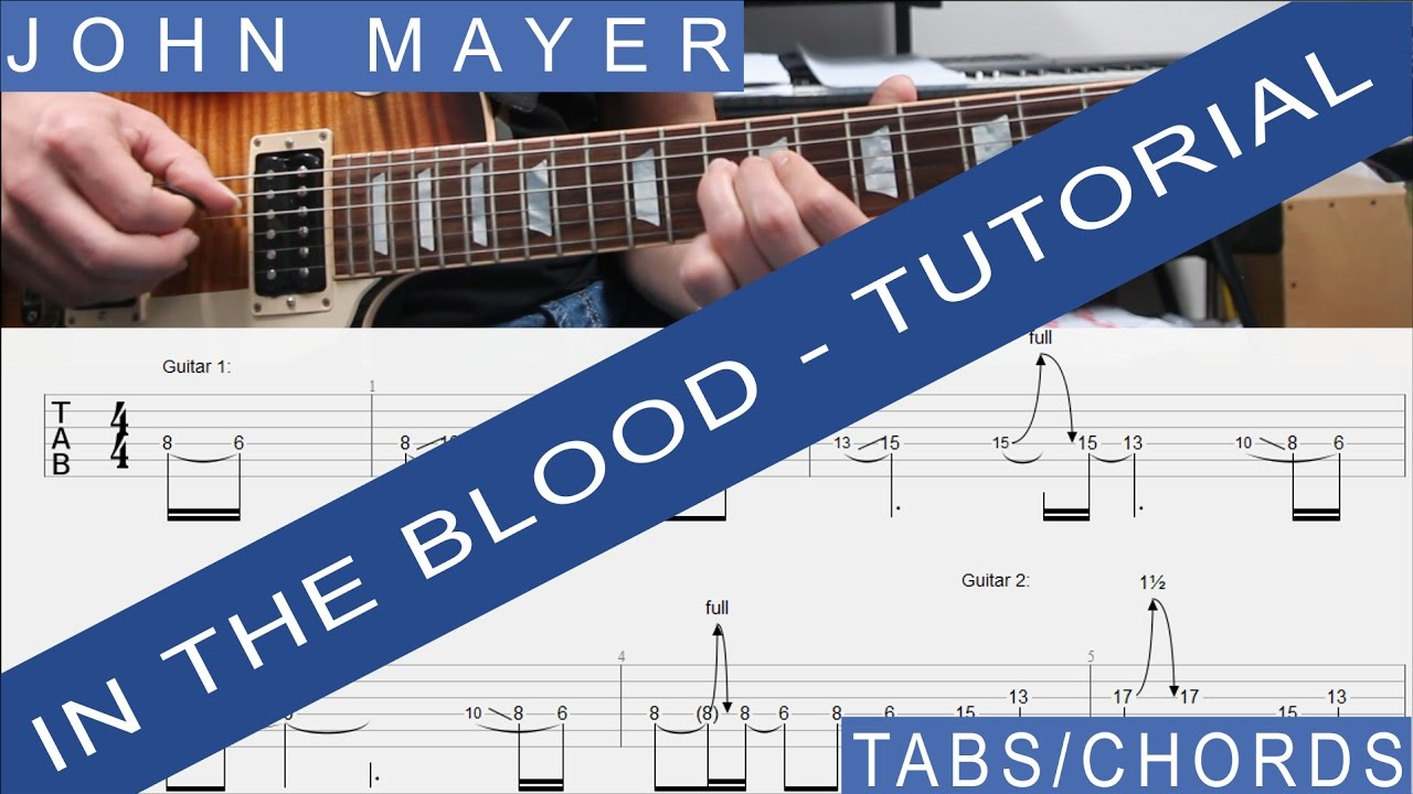 John mayer in the blood complete guitar lesson tutorial john mayer in the blood complete guitar lesson tutorial chords tabs rhythm solo hexwebz Image collections