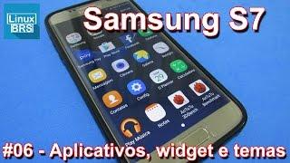 Samsung Galaxy S7 - Aplicaitvos, widget e temas