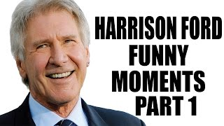 Harrison Ford Funny Moments - Part 1 of 2