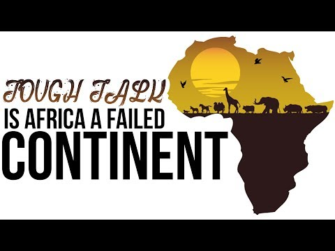 IS AFRICA A FAILED CONTINENT!!?