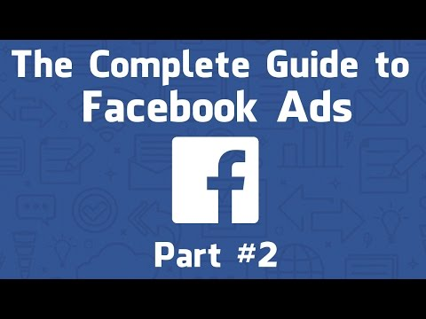 The Complete Guide to Facebook Ads 2017, Part #2 - Campaign Objectives