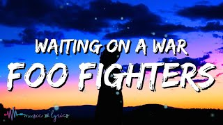 Foo Fighters - Waiting On A War (Lyrics)