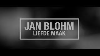 Jan Blohm - Liefde Maak
