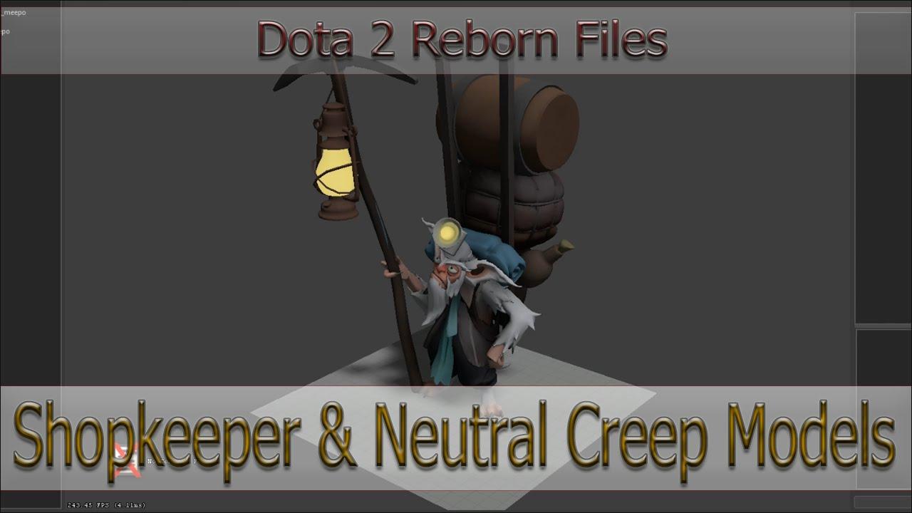 Dota 2 Reborn Files: Shopkeeper & Neutral Creep Models