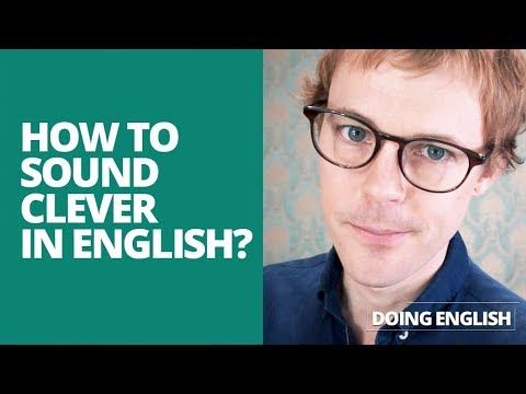 How to Sound Clever in English?