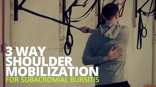 3 Way Shoulder Mobilization - Improve Scapular Mobility and Rotator Cuff Strength
