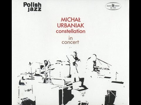 Michał Urbaniak Constellation ‎- In Concert (FULL ALBUM, avant-garde jazz-funk, Poland, 1973)