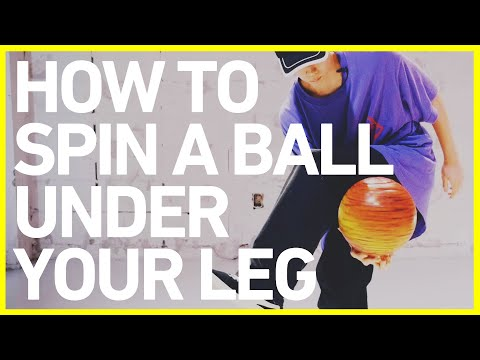 #6-fsbb-basics- -how-to-spin-a-ball-under-your-leg
