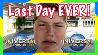 LAST DAY EVER! At Universal Orlando!