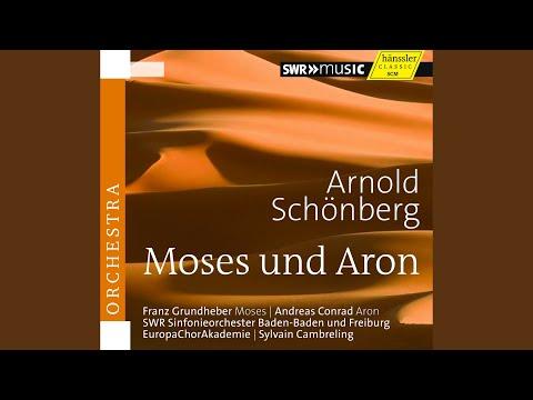 Moses und Aron, Act I Scene 1: Act I Scene 1: Einziger, ewiger … und unverstellbarer Gott!...