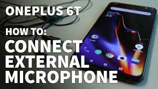 How to Connect External Microphone to OnePlus 6T Android Phone – 3 5mm External Mic on USB C Port