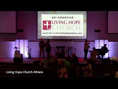 Living Hope Church - Athens - Sermons
