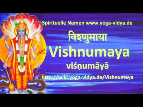 Vishnumaya  als Spiritueller Name - Übersetzung aus dem Sanskrit und Erläuterung