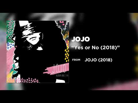 JoJo - Yes or No (2018) [Official Audio]