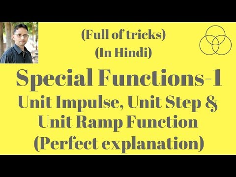 Unit Impulse and Unit Step Functions (Signals and Systems, Lecture-9) by SAHAV SINGH YADAV