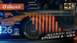 Episode 6 - Season 2016 | G-Drive Racing | ULTRA HD 4K