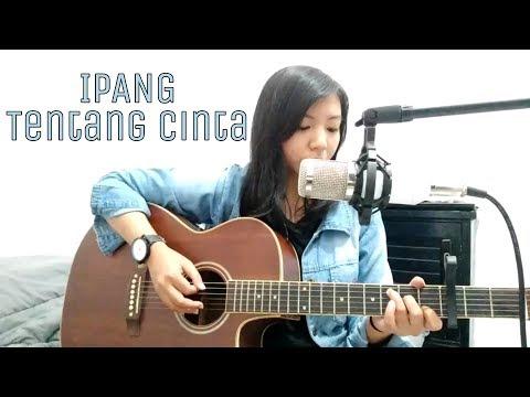 Ipang - Tentang Cinta (cover)