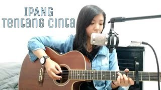 Download lagu Ipang Tentang Cinta MP3