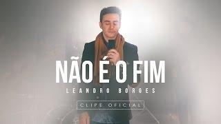 Leandro Borges - Não é o Fim thumbnail