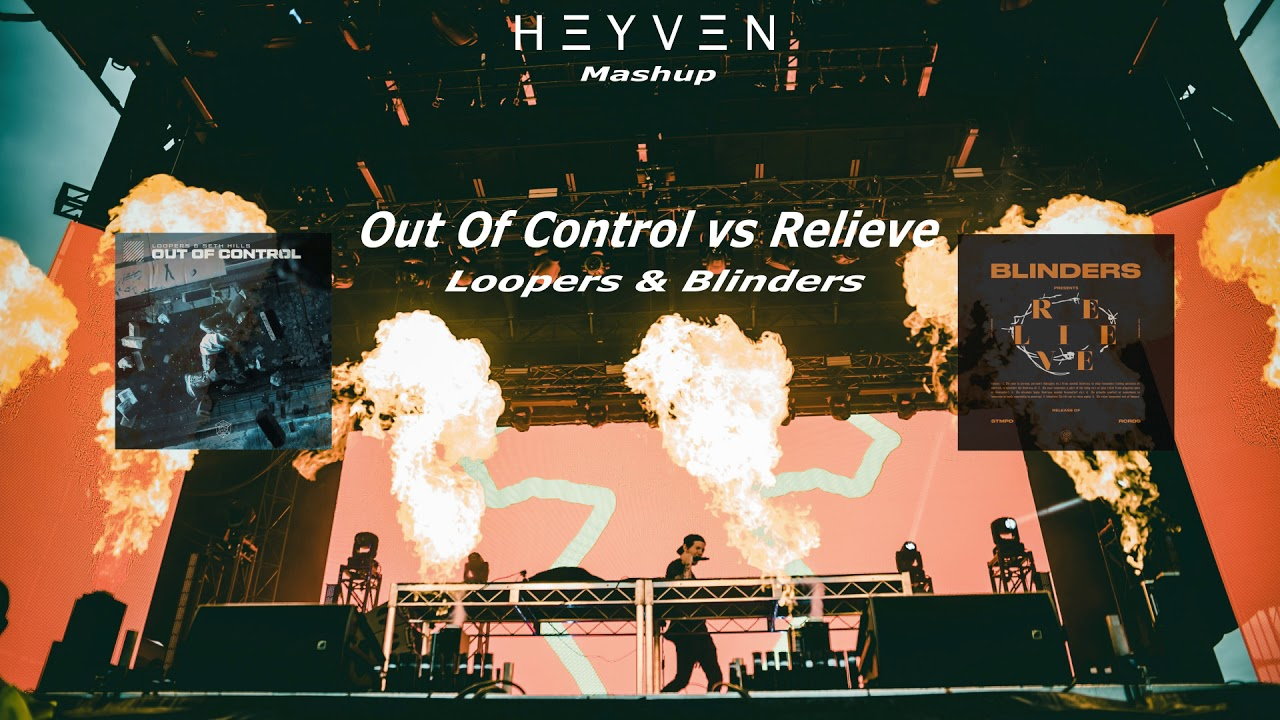 Download Out Of Control vs Relieve - Loopers & Blinders (Sevenhead Mashup)