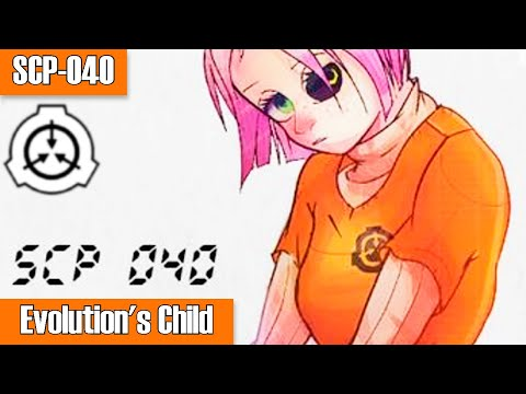SCP-040 Evolution's Child | Object Class: Euclid | Humanoid / Transfiguration SCP