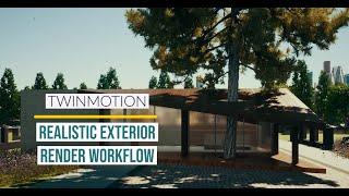 Twinmotion 2020 - Realistic Exterior Render Workflow