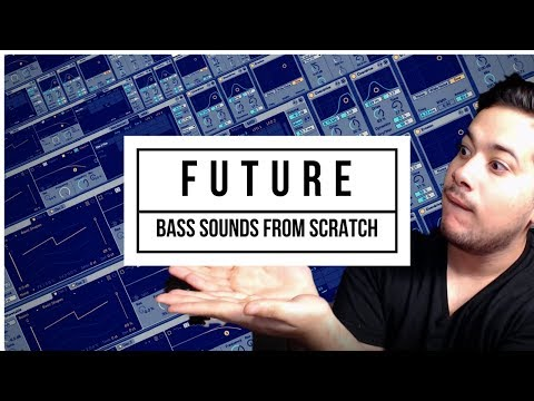 Designing Your Own Future Bass Sounds