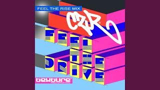 Feel the Drive (Feel the Rise Mix)