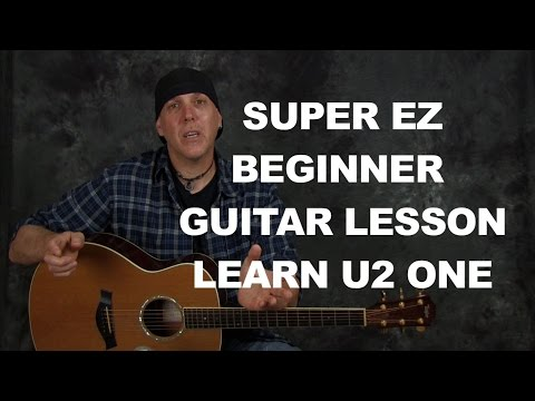 Learn One by U2 Super EZ beginner guitar song lesson with chords strum patterns