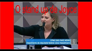 O pattico stand up de Joice na CPMI dos Factides
