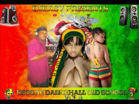 Reggae Dancehall Old School Vol 6 mix by Djeasy