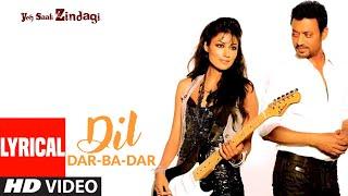 Dil Dar-Ba-Dar Lyrical   Yeh Saali Zindagi   Irfaan Khan,Chitragangda Singh   Javed Ali, Shilpa Rao