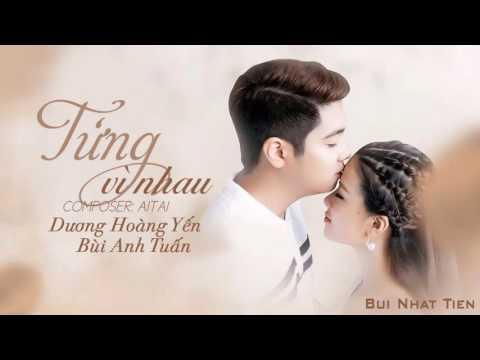 [Lyrics] Từng Vì Nhau - Dương Hoàng Yến ft. Bùi Anh Tuấn